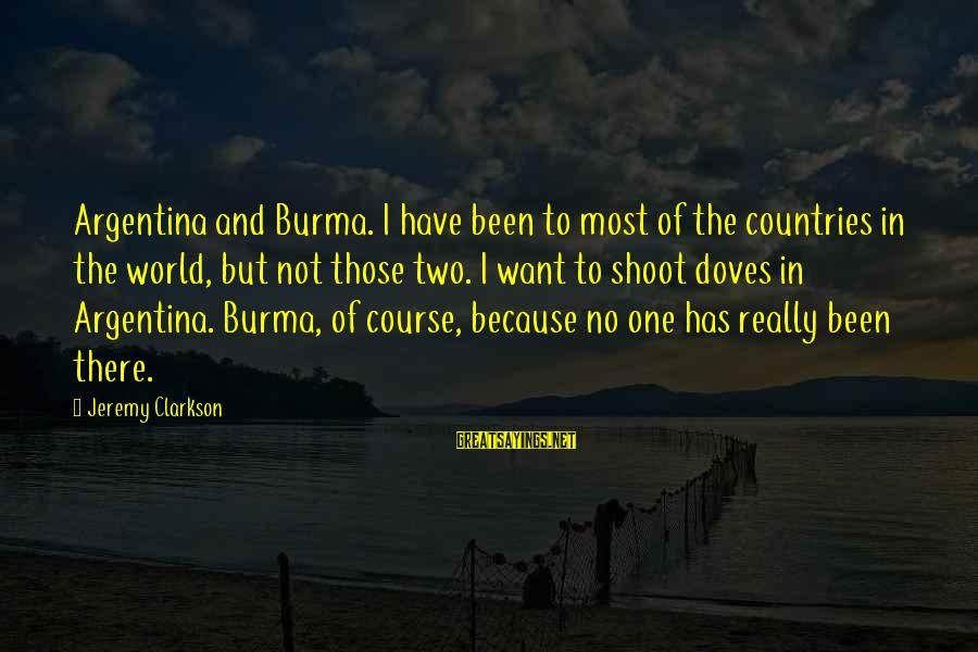 Zumba Time Sayings By Jeremy Clarkson: Argentina and Burma. I have been to most of the countries in the world, but