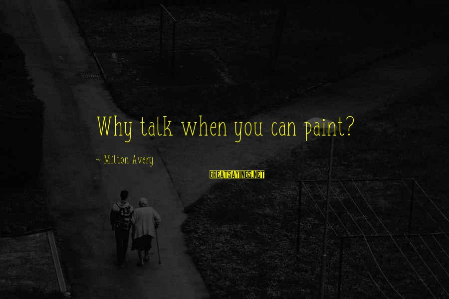 Zumba Time Sayings By Milton Avery: Why talk when you can paint?