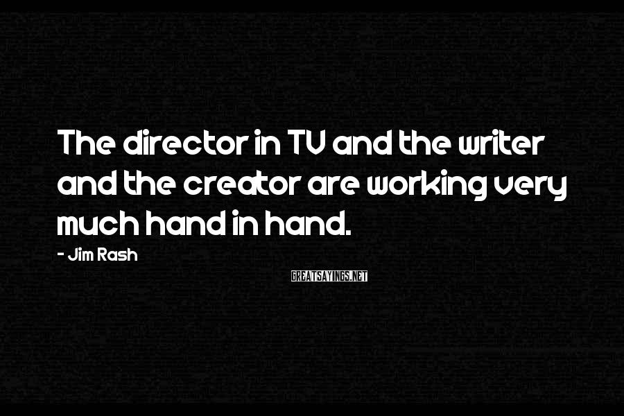 Jim Rash Sayings: The Director In TV And The Writer And The Creator Are Working Very Much Hand In Hand.