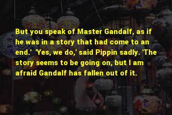 Gandalf Pippin Sayings