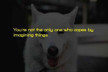 Imagining Things Sayings