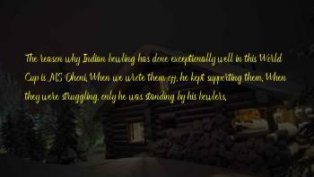 M S Dhoni Sayings