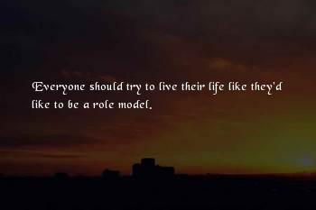 Roles Models Sayings
