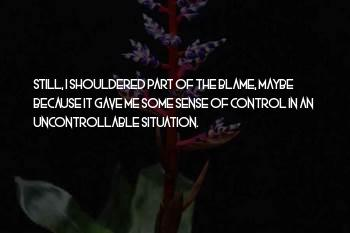 Uncontrollable Situation Sayings